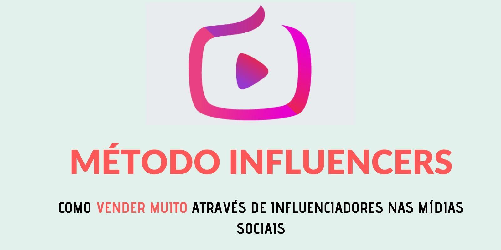 Método Influencers funciona ? Método Influencers vale apena ?